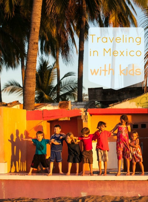 Traveling in Mexico with Kids